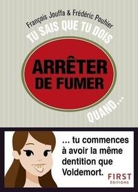 François Jouffa et Frédéric Pouhier - Tu sais que tu dois arrêter de fumer quand....