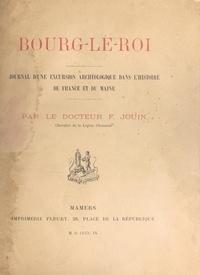 François Jouin - Bourg-le-Roi - Journal d'une excursion archéologique dans l'histoire de France et du Maine.