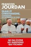 François Jourdan - Islam et christianisme, comprendre les différences de fond.