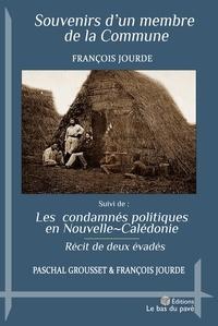François Jourde et Paschal Grousset - Souvenirs d'un communard - Les deportes politiques en nouvelle-caledonie-recit de deux evades.