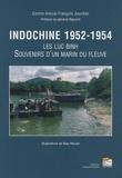 François Jourdier - Indochine 1952-1954 - Les luc binh - Souvenirs d'un marin du fleuve.