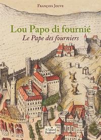 François Jouve - Le pape des fourniers.