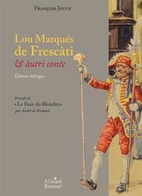 """François Jouve - Lou Marqués de Frescàti & àutri conte - Précédé de """"Le Four du Blondin""""."""