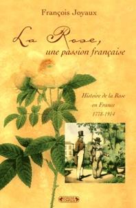 La rose, une passion française. Histoire de la rose 1778-1914.pdf