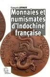 François Joyaux - Monnaies et numismates d'Indochine française.