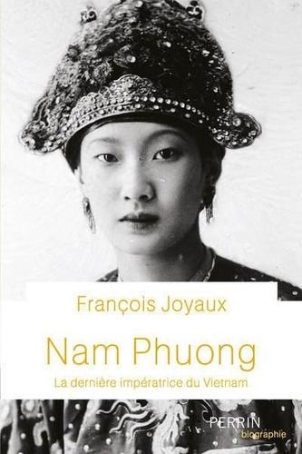Nam Phuong. La dernière impératrice du Vietnam