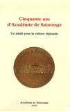 François Julien-Labruyère - Cinquante ans d'Académie de Saintonge - Un jubilé pour la culture régionale.