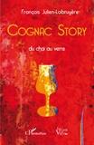 François Julien-Labruyère - Cognac Story - Du chai au verre.