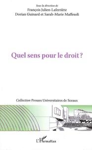François Julien-Laferriere et Dorian Guinard - Quel sens pour le droit ?.