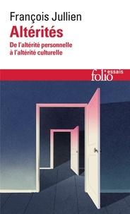 François Jullien - Altérités - De l'altérité personnelle à l'altérité culturelle.