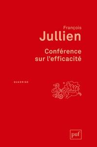 François Jullien - Conférence sur l'efficacité.
