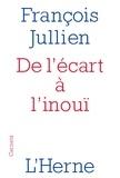 François Jullien - De l'écart à l'inouï.