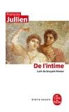 François Jullien - De l'intime - Loin du bruyant amour.