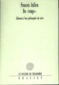 François Jullien - Du «temps».
