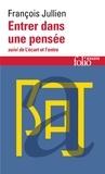 François Jullien - Entrer dans une pensée ou Des possibles de l'esprit - Suivi de L'écart et l'entre. Leçon inaugurale de la Chaire sur l'altérité.