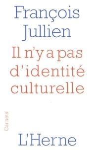 François Jullien - Il n'y a pas d'identité culturelle.