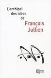 François Jullien et Nathalie Schnur - L'archipel des idées de François Jullien.