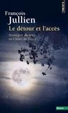 François Jullien - Le détour et l'accès - Stratégies du sens en Chine, en Grèce.