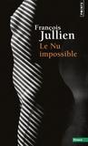 François Jullien - Le Nu impossible.