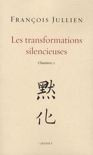 François Jullien - Les transformations silencieuses.