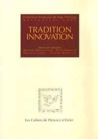 François Jullien et Bernard Bouanchaud - Tradition Innovation - Fédération Française de Yoga Viniyoga Rencontres 2001.