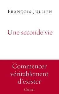 François Jullien - Une seconde vie.