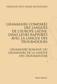 Birrascarampola.it Grammaire comparée des langues de l'Europe latine, dans leurs rapports avec la langue des troubadours - Grammaire romane, ou grammaire de la langue des troubadours, 2 volumes Image