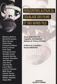 François Justamand et Thierry Attard - Rencontres autour du doublage des films et des séries télé.
