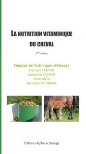 François Kaeffer et Catherine Kaeffer - La nutrition vitaminique du cheval - 2020.