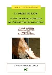 François Kaeffer et Catherine Kaeffer - La prise de sang, un outil dans la gestion de l'alimentation du cheval - En savoir plus sur nos équidés.