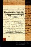 François Kayser et Lorenzo Medini - Communautés nouvelles en Egypte hellénistique et romaine.