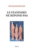François Keller - Le standard ne répond pas.
