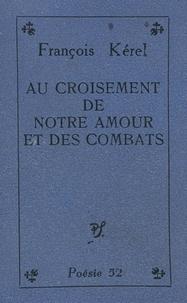 François Kérel - Au croisement de notre amour et des combats.