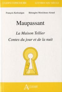 François Kerlouégan et Bérengère Moricheau-Airaud - Maupassant - La Maison Tellier - Contes du jour et de la nuit.