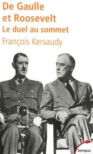 François Kersaudy - De Gaulle et Roosevelt - Le duel au sommet.