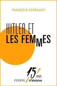 François Kersaudy - Hitler et les femmes.