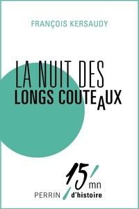François Kersaudy - La Nuit des longs couteaux.