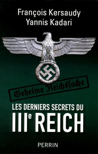 Les derniers secrets du IIIe Reich - François Kersaudy, Yannis Kadari - Format ePub - 9782262065072 - 14,99 €