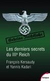 François Kersaudy et Yannis Kadari - Les derniers secrets du IIIe reich.