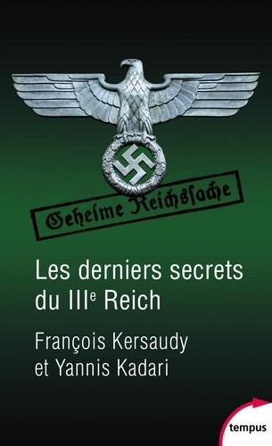 Les derniers secrets du IIIe reich - François Kersaudy, Yannis Kadari - Format ePub - 9782262080235 - 6,99 €