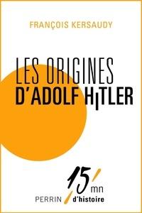 François Kersaudy - Les origines d'Adolf Hitler.