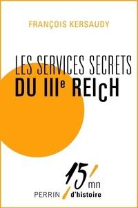François Kersaudy - Les services secrets du IIIe Reich.
