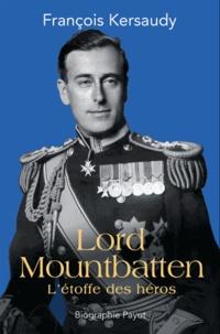 François Kersaudy - Lord Mountbatten - L'étoffe des héros.