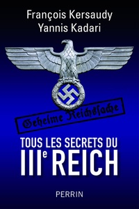 François Kersaudy - Tous les secrets du IIIe reich.
