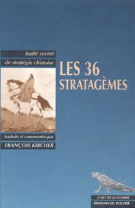 François Kircher et  Anonyme - Les 36 stratagèmes - Traité secret de stratégie chinoise.