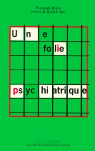 Histoiresdenlire.be Une folie psychiatrique - 1937, un cas paradigmatique de rationalisme morbide Image