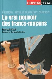 François Koch - Le vrai pouvoir des francs-maçons.