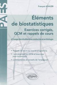 Deedr.fr Eléments de biostatistiques - Exercices corrigés, QCM et rappels de cours à l'usage des étudiants en médecine et en biologie Image