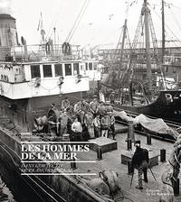 François Kollar - Les hommes de la mer - Dans l'objectif de François Kollar.