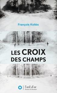 François Koltès - Les croix des champs.